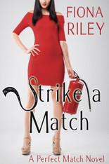 Strike A Match : A Perfect Match Novel