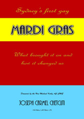Sydney's First Gay Mardi Gras : What Brought It On and How It Changed Us (Signed Copies available)