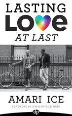 Lasting Love At Last: The Gay Guide to Relationships