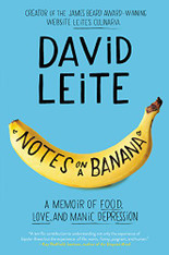 Notes On A Banana : A Memoir of Food, Love and Manic Depression