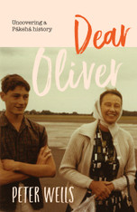 Dear Oliver : Uncovering a Pākehā history - signed copies available.