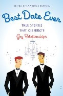 Best Date Ever:  True Stories that Celebrate Gay Relationships