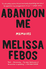 Abandon Me : Memoirs