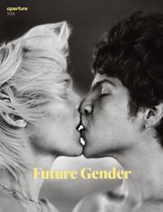 Aperture Magazine #229 : Future Gender