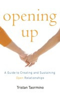 Opening Up : Creating and Sustaining Open Relationships