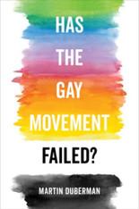 Has The Gay Movement Failed ?