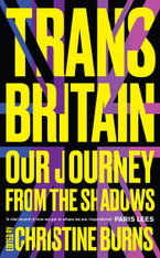 Trans Britain : Our Journey from The Shadows