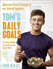 Tom's Daily Goals : Never Feel Hungry or Tired Again