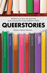 Queerstories: Reflections On Lives Well-Lived from Some of Australia's Finest LGBTQIA+ Writers