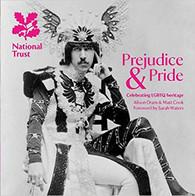 Prejudice & Pride: Celebrating LGBTQ Heritage in the UK (A National Trust Guide)