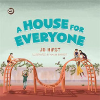 A House For Everyone : A Story to Help Children Learn about Gender Identity and Gender Expression