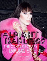 Alright Darling? The Contemporary Drag Scene