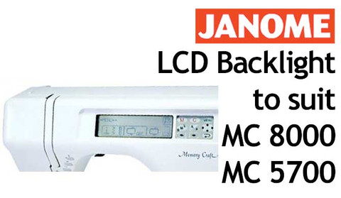 LCD Backlight Panel to suit Janome MC 5700 & MC 8000 with BONUS Workshop Manual