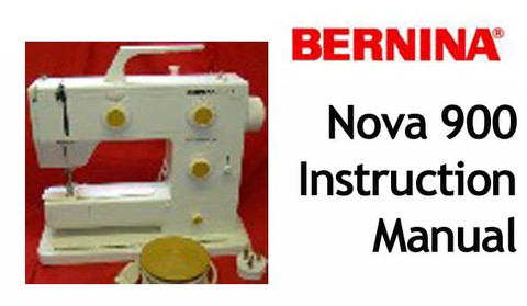 Buy your Bernina NOVA 900 Sewing, Machine, User, Instruction, Manual, Handbook, Download Online at Bargain Box