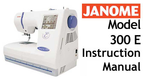 Buy your Janome New Home Memory Craft MC 300e Sewing, Machine, User, Instruction, Manual, Handbook, Download Online at Bargain Box