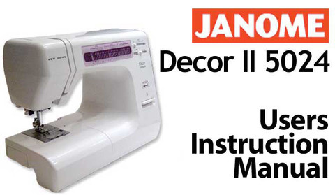 This pdf file is the original janome new home decor ii for Best home decor sewing machine