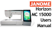 Buy your Janome Memory Craft Horizon MC 15000 Sewing, Machine, User, Instruction, Manual, Handbook, Download Online at Bargain Box