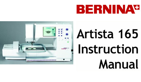 Buy your Bernina Artista 165 Sewing, Machine, User, Instruction, Manual, Handbook, Download Online at Bargain Box with BONUS Embroidery Module Manual
