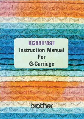 Buy your Brother KG88ii & 89ii Knitting Machine for Garter Carriage, User, Instruction, Manual, Handbook, Download Online at Bargain Box