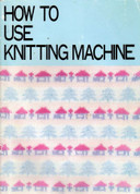Buy your Brother KH860 & KH891 Knitting Machine, User, Instruction, Manual, Handbook, Download Online at Bargain Box