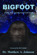 BIGFOOT: A Fifty Year Journey Come Full Circle
