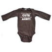 If You Think I'm Cute You Should See My Aunt Long Sleeve Baby Bodysuit