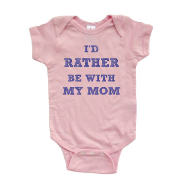 """Apericots """"I'd Rather Be With My Mom"""" Cool Font Short Sleeve Baby Bodysuit"""