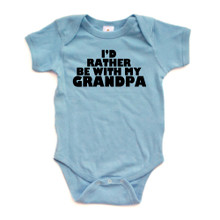 I'd Rather Be With My Grandpa Soft Cotton Cute Baby Bodysuit