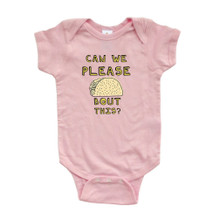 "Hilarious Pun ""Can We Please Taco Bout This"" Funny Baby Cute Soft Cotton Bodysuit"