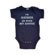 Short Sleeve Baby One Piece Bodysuit I'd Rather Be With My Auntie