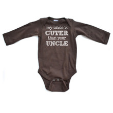 My Uncle is Cuter Than Your Uncle Long Sleeve Infant Bodysuit