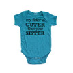 My Sister is Cuter Than Your Sister Short Sleeve Baby Bodysuit