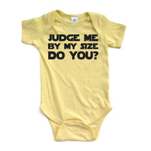 Judge Me By My Size Do You? Baby Bodysuit Star Wars Starwars Black Print on White, Pink, Heather Gray, Yellow, Light Blue, or Red
