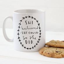 She Believed, Mug