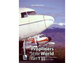 9780955426841 | Miscellaneous Books | Propliners of the World, Part 1 Gerry Manning