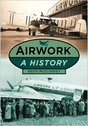 9780752479729 | The History Press Books | Airwork - A History by Keith McCloskey