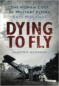 9780752453026 | The History Press Books | Dying to Fly by Alastair Goodrum