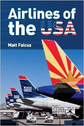 9780956718761 | DestinWorld Publishing Books | Airlines of the USA by Matthew Falcus