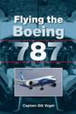 9781847975485 | Airlife Publishing Books | Flying the Boeing 787 - Captain Gib Vogel