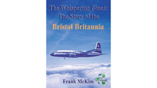 1902236084 | Scoval Publishing Books | The Whispering Giant: The Story of the Bristol Britannia - Frank McKim
