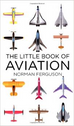 BK011 | Books | The Little Book of Aviation by Norman Ferguson
