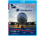 AMX2B | World Air Routes (Just Planes) Blu-ray | Aeromexico 737-800, 777-200 (250 minutes)