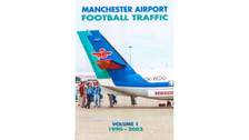 9780957082670 | Books | Manchester Airport Football Traffic - Volume 1 1990-2003 - Mark Williams