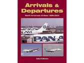 1857802004 Ian Allan Arrivals and Departures, North American Airlines 1990-2000 John K Morton