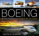 9780750967907 | The History Press Books | Boeing in Photographs - A Century of Flight - Martin W. Bowman | is due: July 2016