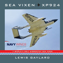 SEAVIXS | Books | Sea Vixen XP924 - The World's Only Airworthy Sea Vixen - Lewis Gaylard (2nd edition, softback)