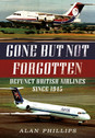 9781781556276 | Books | Gone but Not Forgotten - Defunct British Airlines Since 1945 - Alan Phillips