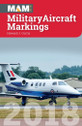 9781910809204 | Crecy Books | MAM - Military Aircraft Markings 2018 - Howard J Curtis | is due: April 2018