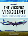 9781526701954 | Pen & Sword Aviation Books | The Vickers Viscount - Nick Stroud