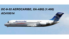 AC419314 | Aero Classics 1:400 | DC-9-30 Aerocaribe XA-ABQ | is due: July 2018